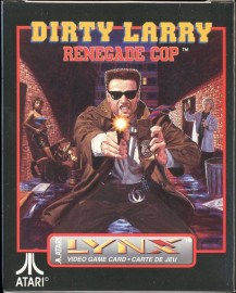 Dirty Larry Renegade Cop LYNX NEW